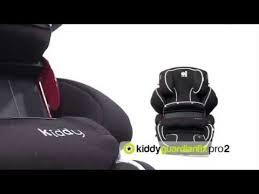 siege auto kiddy guardian siège auto groupes 1 2 et 3 guardianfix pro 2 de kiddy