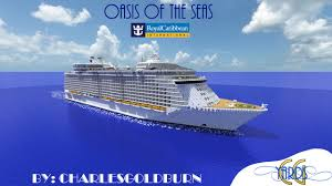 Map Of The Seas In The World by Oasis Of The Seas 1 1 Scale Minecraft Cruise Ship Youtube