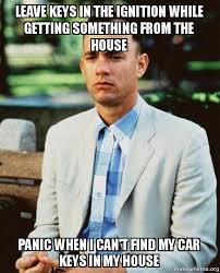 Car Keys Meme - leave keys in the ignition while getting something from the house