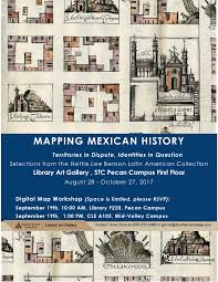 Ut Campus Map Mapping Mexican History Territories In Dispute Identities In