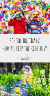 school holidays ideas for keeping the busy growing family