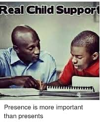 Child Support Meme - real child support presence is more important than presents