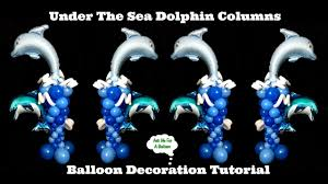 Under The Sea Centerpieces by Under The Sea Dolphin Balloon Decoration Tutorial Balloon