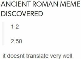 Translate Meme - ancient roman meme discovered