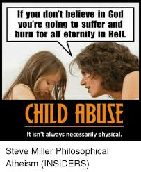 Philosophical Memes - if you don t believe in god you re going to suffer and burn for all