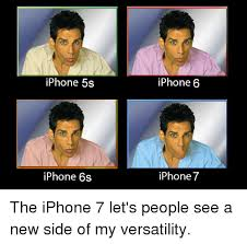 Iphone 6 Meme - iphone 5s iphone 6s iphone 6 iphone 7 the iphone 7 let s people see