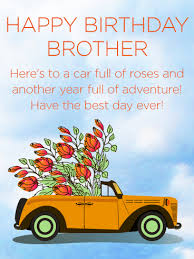 have the best day ever happy birthday wishes card for brother