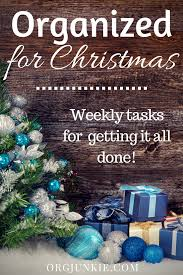 what do i get my for christmas organized christmas weekly tasks to getting it all done