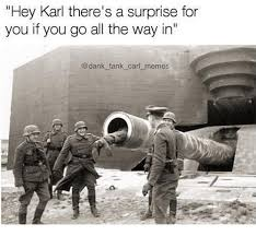 Hey Carl Meme - hey karl there s a surprise for you if you go all the way in tank