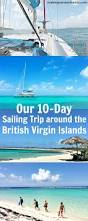 virgin islands vacation our 10 day sailing charter around the british virgin islands