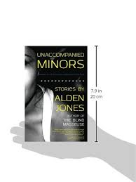 Blind Masseuse Unaccompanied Minors Alden Jones 9780984943999 Amazon Com Books