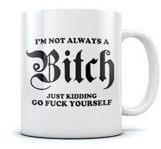 Weird Coffee Mugs by I U0027m Not Always A Funny Coffee Mug Novelty Office Tea Cup