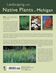 southern native plant nursery landscaping with native plants of michigan lynn m steiner