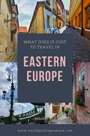 What Does It Cost To by What Does It Cost To Travel In Eastern Europe Find Out With This