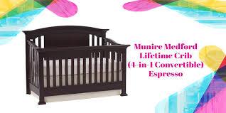 Munire Convertible Crib Munire Medford Lifetime Crib 4 In 1 Convertible Review