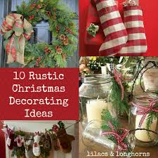 Cheap Diy Outdoor Christmas Decorations by 10 Rustic Christmas Decorating Ideas Lilacs And Longhornslilacs