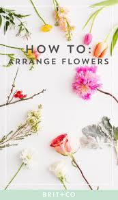 How To Arrange Here U0027s Everything You Need To Know About Flower Arranging Brit Co