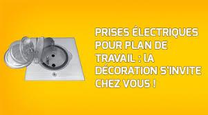 prise de courant pour plan de travail cuisine prise pour plan de travail pke vous aide à bien choisir