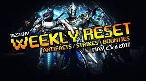 destiny weekly reset may 23rd 2017 nightfall heroic artifacts