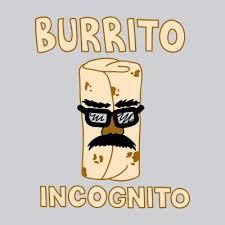 Burrito Meme - burrito incognito tshirtvortex