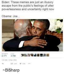 Harp Meme - biden these memes are just an illusory escape from the public s