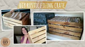 Rustic Wood File Cabinet by Diy Rustic Filing Crate Youtube