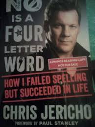 no is a four letter word u2013 chris jericho 4th memoir review
