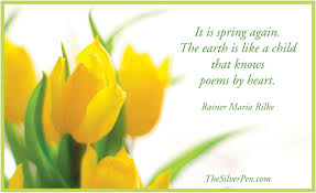 what is spring spring has sprung rainer maria rilke the silver pen
