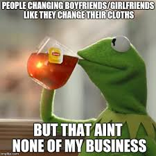 People Change Memes - but thats none of my business meme imgflip