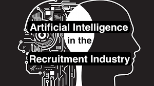artificial intelligence ai in the recruitment industry