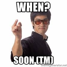 Soon Tm Meme - when soon tm bruce lee meme generator
