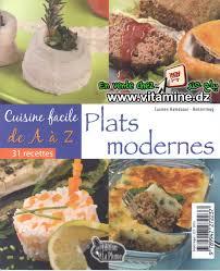 plat facile a cuisiner et rapide cuisine facile de a à z plats modernes livres cuisine