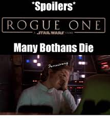Many Bothans Died Meme - spoilers rogue one a star wars story many bothans die meme on me me
