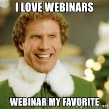 Webinar Meme - i love webinars webinar my favorite buddy the elf meme generator
