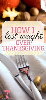 how i lost weight thanksgiving fit journey