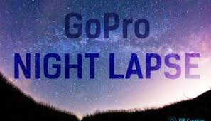 Backyard Guide To The Night Sky Best Gopro Night Lapse Settings Protune And Night Mode Tutorial