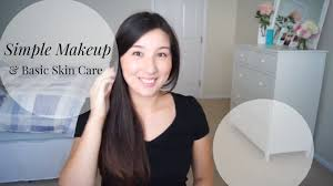 simple makeup u0026 basic skin care youtube
