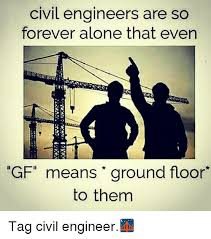 Civil Engineering Meme - 25 best memes about forever alone and engineering forever