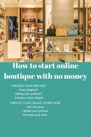 online boutique how to start online boutique with no money creating world class
