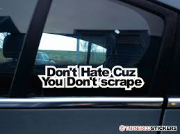 lowered cars don t cuz you don t scrape funny low lowered car jdm sticker