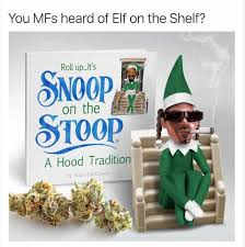 Roll Up Meme - dopl3r com memes you mfs heard of elf on the shelf roll up