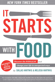 it starts with food discover the whole30 and change your life in