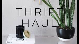 thrift haul modern home decor youtube