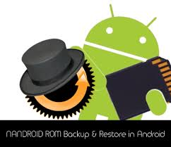 android backup how to make nandroid rom backup and restore in android manually