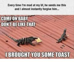 Lizard Toast Meme - 25 best memes about i brought you some toast i brought you