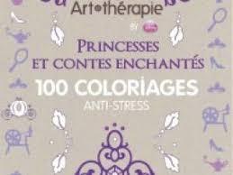 Livre ArtThérapie 100 coloriages antistress Princesses et contes