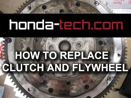 2007 honda civic si clutch replacement cost honda civic how to replace clutch and flywheel