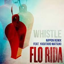 whistle nippon remix flo rida feat yasutaro matsuki shazam