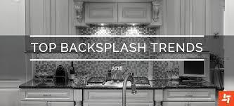 Top Backsplash Trends For  Karry Home Solutions - Backsplash trends