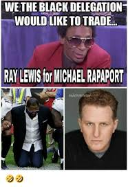 Ray Lewis Memes - wethe black delegation would like totrade ray lewis for nichael